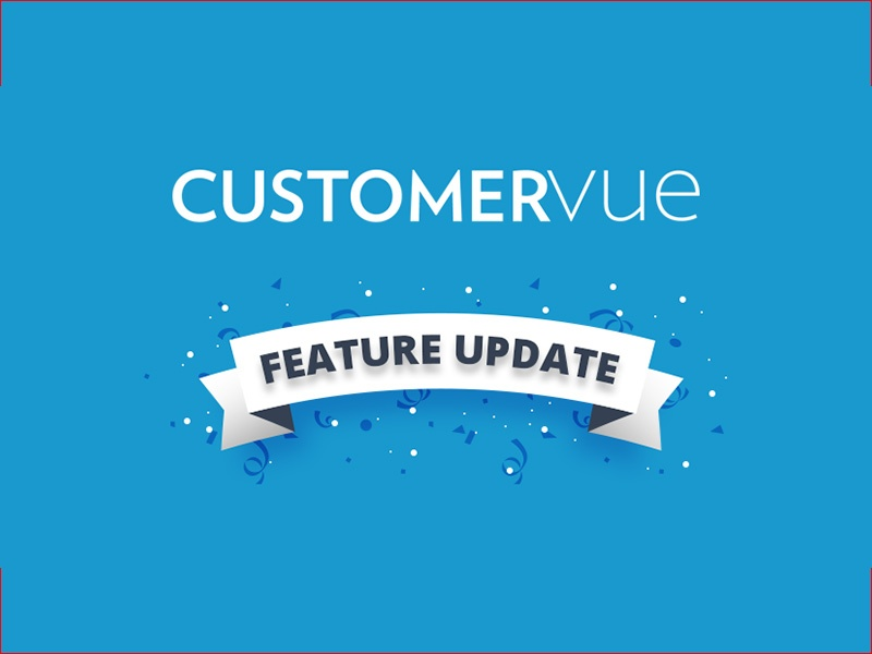 CustomerVue-Feature-update-featured-image